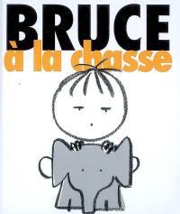 Bruce. Vol. 2. Bruce à la chasse