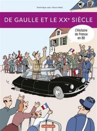L'histoire de France en BD. De Gaulle et le XXe siècle