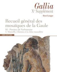Province de Narbonnaise. Volume 4, Marseille, Glanum et la chôra massaliète