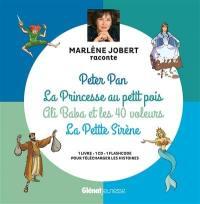 Peter Pan. La princesse au petit pois. Ali-Baba et les quarante voleurs