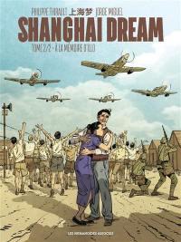 Shanghai dream. Volume 2, A la mémoire d'Illo