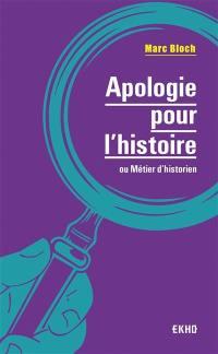 Apologie pour l'histoire ou Métier d'historien