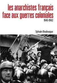 Les anarchistes français face aux guerres coloniales (1945-1962)