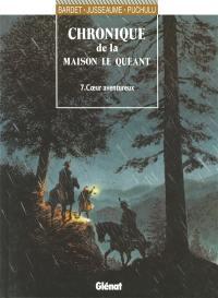 Chroniques de la maison Le Quéant. Volume 7, Coeurs aventureux