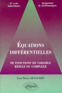 Equations différentielles de fonctions de variable réelle ou complexe