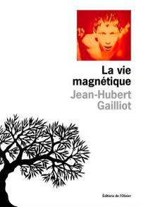 La vie magnétique