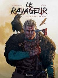 Le Ravageur. Volume 1, La hache et le rêve