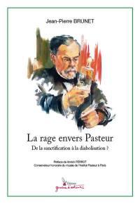 La rage envers Pasteur