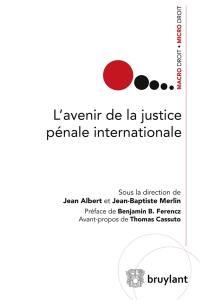L'avenir de la justice pénale internationale