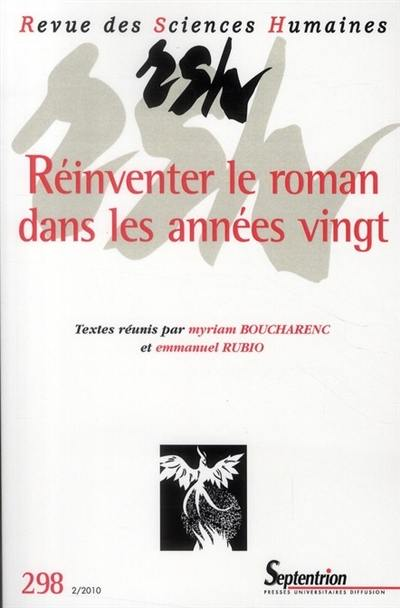 Revue des sciences humaines. n° 298, Réinventer le roman dans les années vingt
