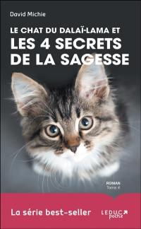 Le chat du dalaï-lama. Volume 4, Le chat du dalaï-lama et les 4 secrets de la sagesse