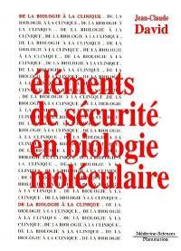 Eléments de sécurité en biologie moléculaire