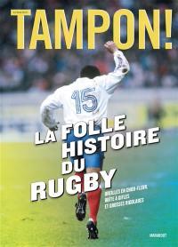 La folle histoire du rugby