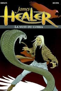 James Healer. Volume 2, La nuit du Cobra