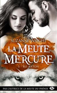 La meute Mercure. Volume 5, Eli Axton
