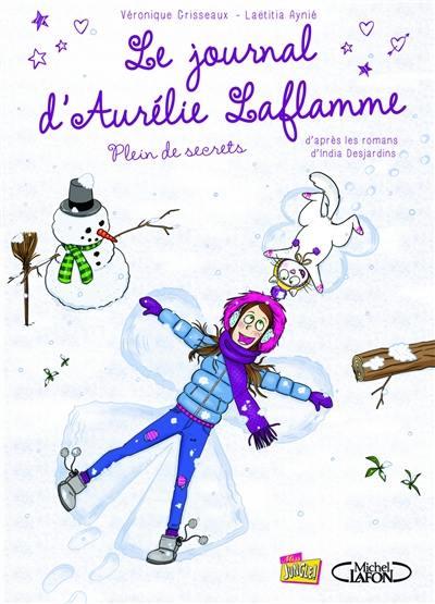 Le journal d'Aurélie Laflamme. Volume 4, Plein de secrets