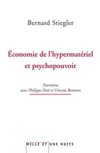 Economie de l'hypermatériel et psychopouvoir