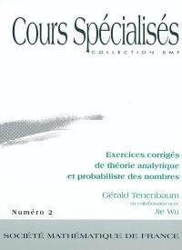 Exercices corrigés de théorie analytique et probabiliste des nombres