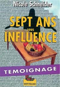 Sept ans sous influence