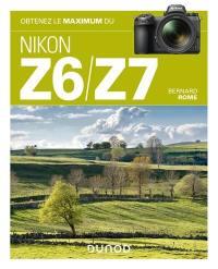 Obtenez le maximum des Nikon Z6 et Z7