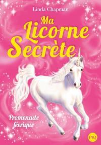Ma licorne secrète. Volume 3, Promenade féerique