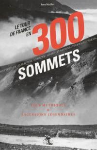 Le Tour de France en 300 sommets
