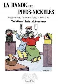 La bande des Pieds-Nickelés, Troisième série d'aventures