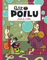 Petit Poilu, Duel de bulles