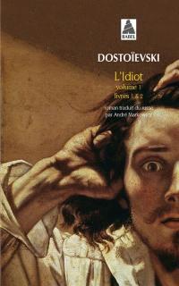 L'idiot. Volume 1, Livres 1 & 2