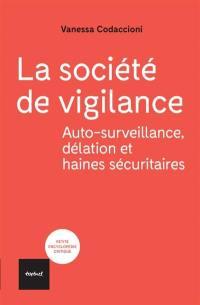 La société de vigilance : auto-surveillance, délation et haines sécuritaires