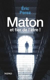 Maton et fier de l'être !