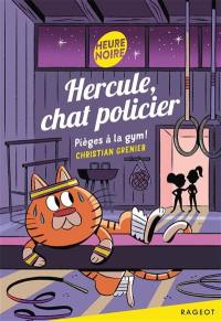 Hercule, chat policier, Pièges à la gym !