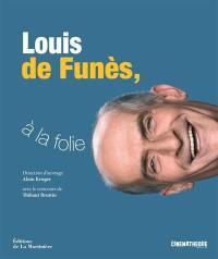 Louis de Funès, à la folie