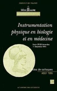 Instrumentation physique en biologie et en médecine