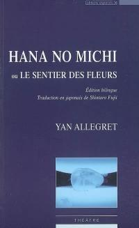 Hana no Michi ou Le sentier des Fleurs