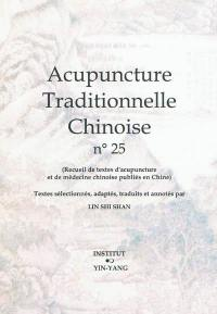 Acupuncture traditionnelle chinoise. Volume 25,