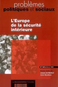 Problèmes politiques et sociaux. n° 945, L'Europe de la sécurité intérieure
