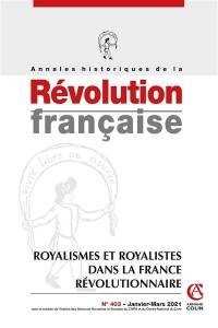 Annales historiques de la Révolution française. n° 403, Royalismes et royalistes dans la France révolutionnaire