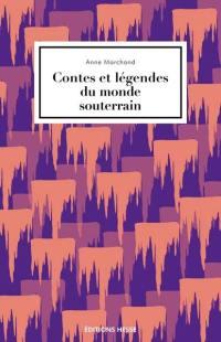 Contes et légendes du monde souterrain