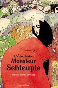 L'abominable monsieur Schteuple