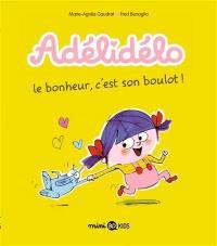 Adélidélo. Volume 1, Le bonheur, c'est son boulot !