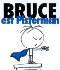 Bruce. Vol. 3. Bruce est Pisterman