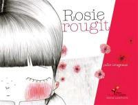 Rosie rougit