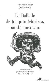 La ballade de Joaquin Murieta, bandit mexicain