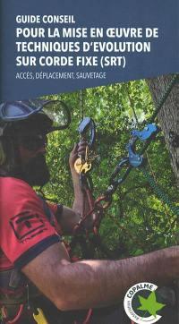Guide conseil pour la mise en oeuvre de techniques d'évolution sur corde fixe (SRT)