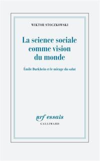 La science sociale comme vision du monde