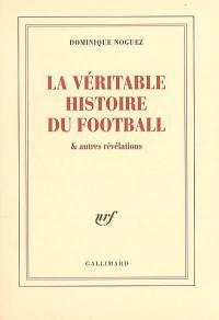La véritable histoire du football