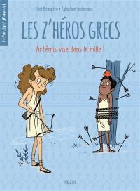 Les z'héros grecs. Volume 2, Artémis vise dans le mille !