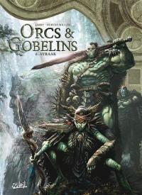 Orcs & gobelins. Volume 6, Ayraak