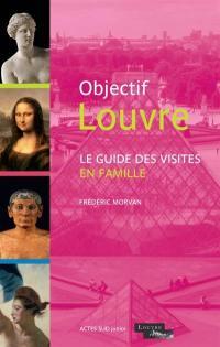 Objectif Louvre, Le guide des visites en famille